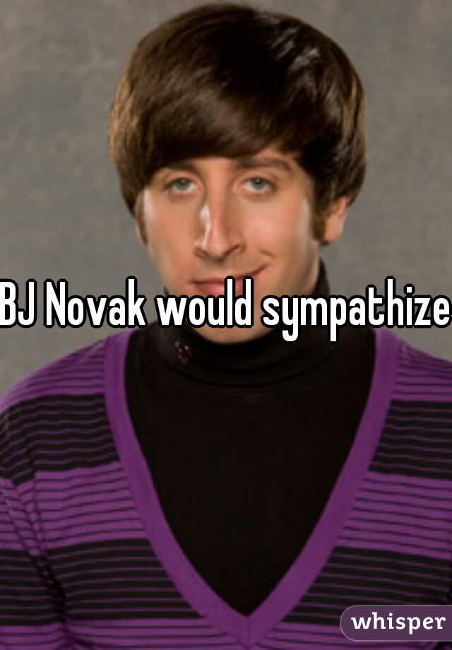 BJ Novak would sympathize.