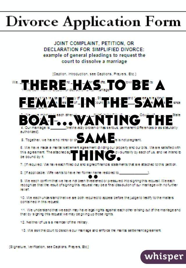 there has to be a female in the same boat...wanting the same thing...