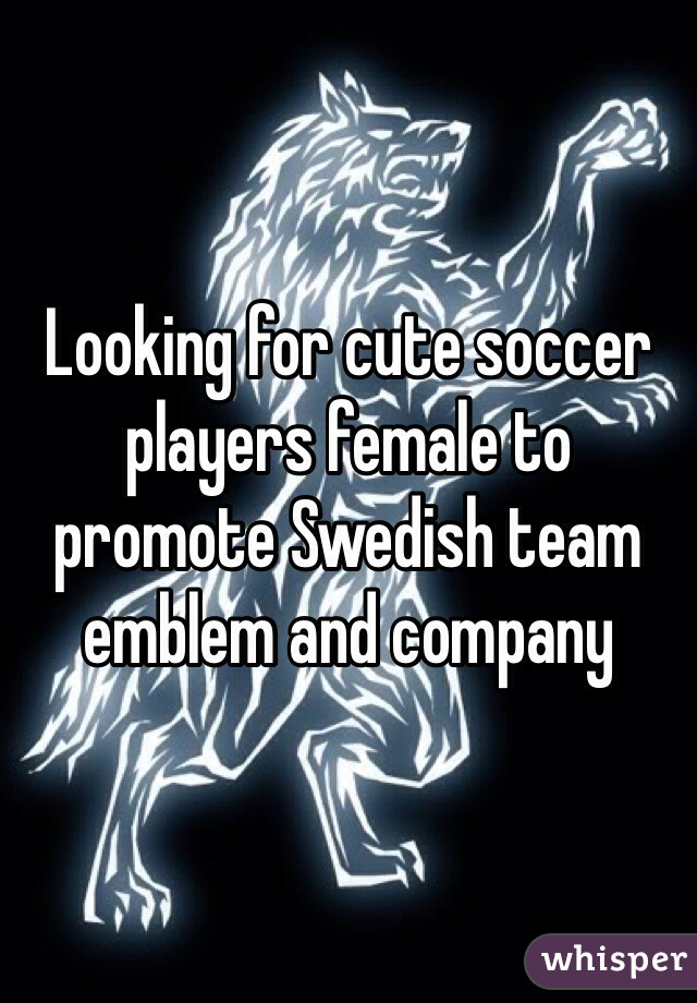 Looking for cute soccer players female to promote Swedish team emblem and company