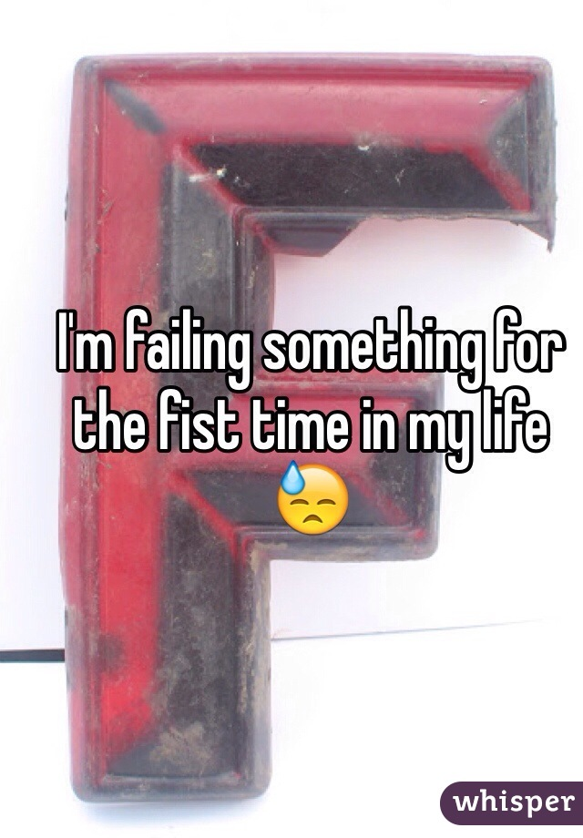 I'm failing something for the fist time in my life 😓