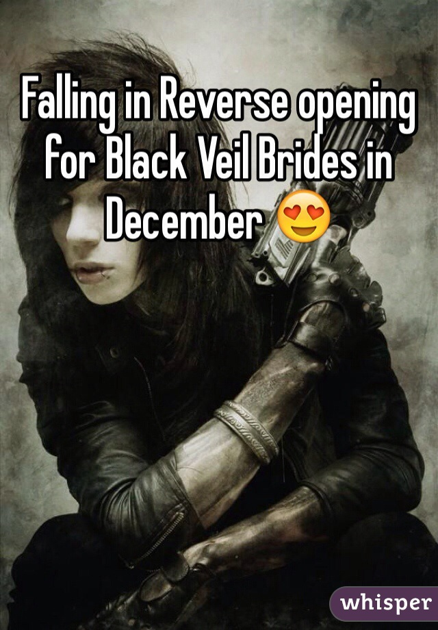 Falling in Reverse opening for Black Veil Brides in December 😍
