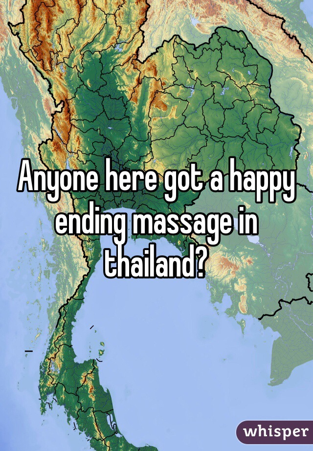Anyone here got a happy ending massage in thailand?