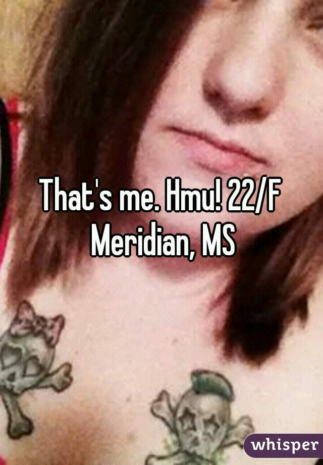 That's me. Hmu! 22/F Meridian, MS