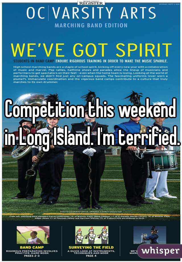 Competition this weekend in Long Island. I'm terrified.