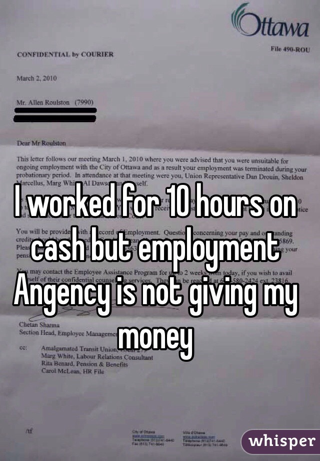 I worked for 10 hours on cash but employment Angency is not giving my money