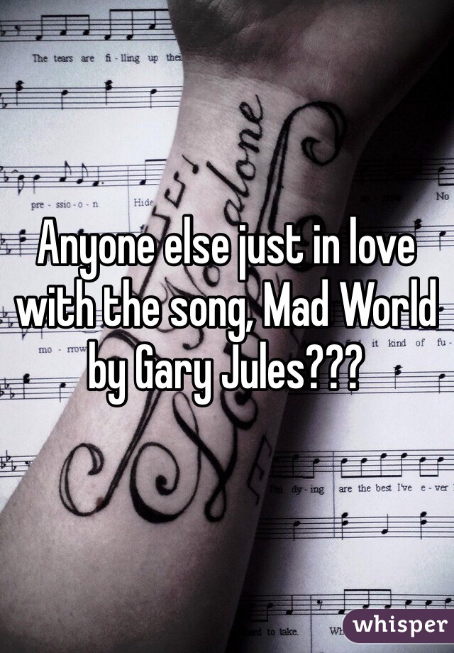 Anyone else just in love with the song, Mad World by Gary Jules???
