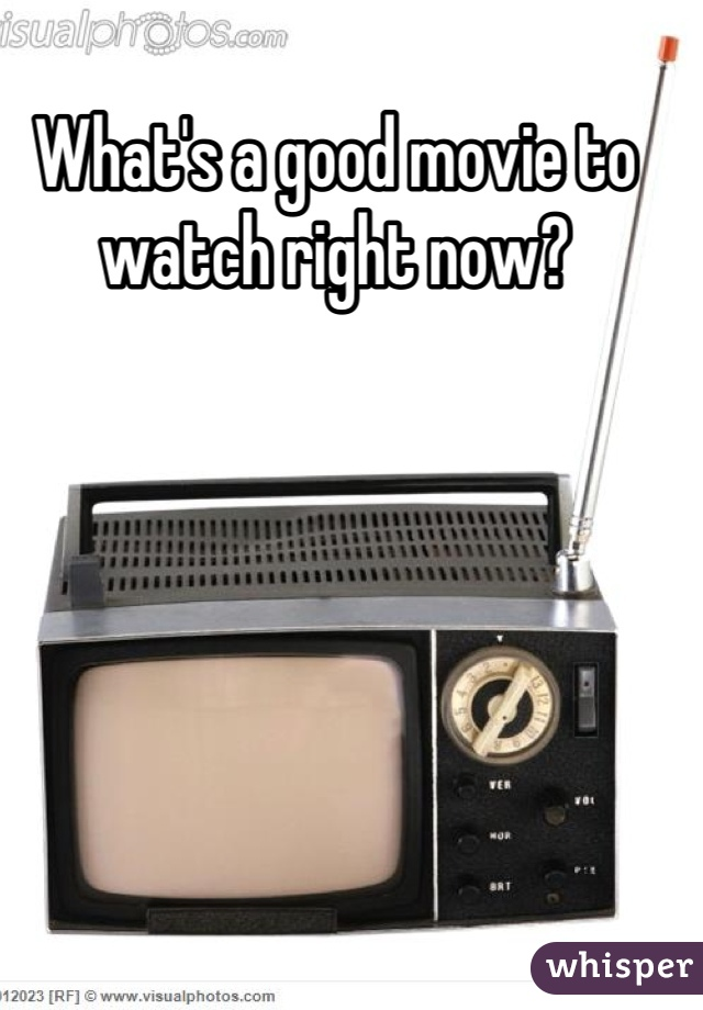 What's a good movie to watch right now?
