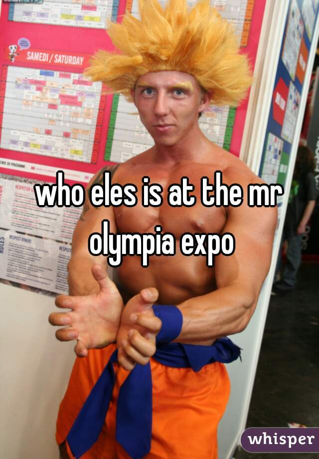 who eles is at the mr olympia expo
