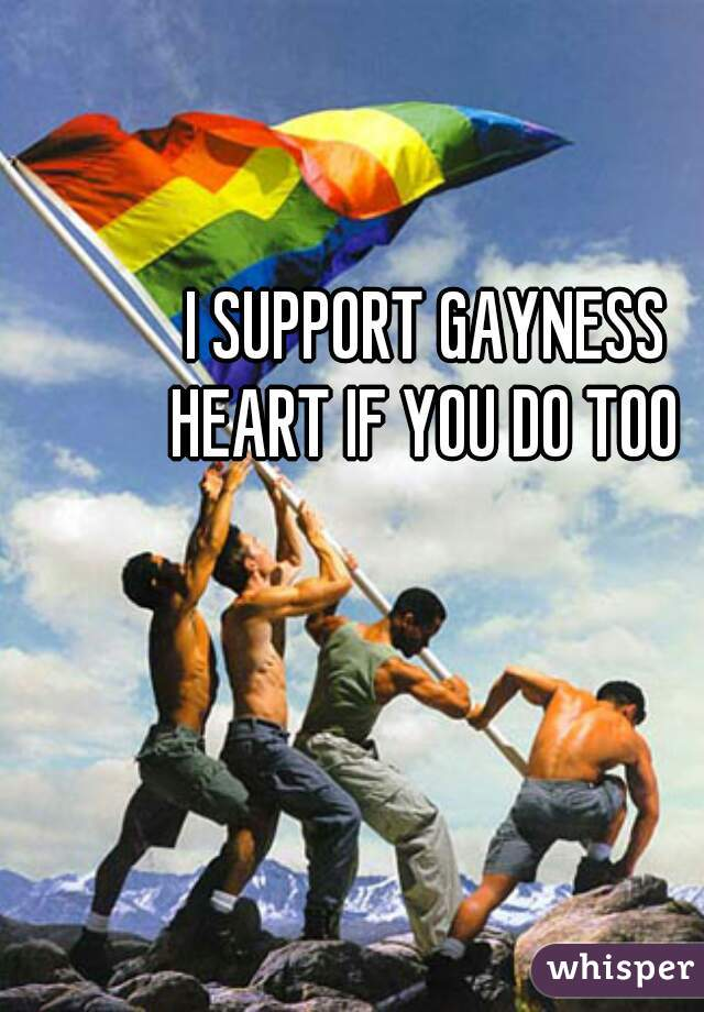 I SUPPORT GAYNESS HEART IF YOU DO TOO