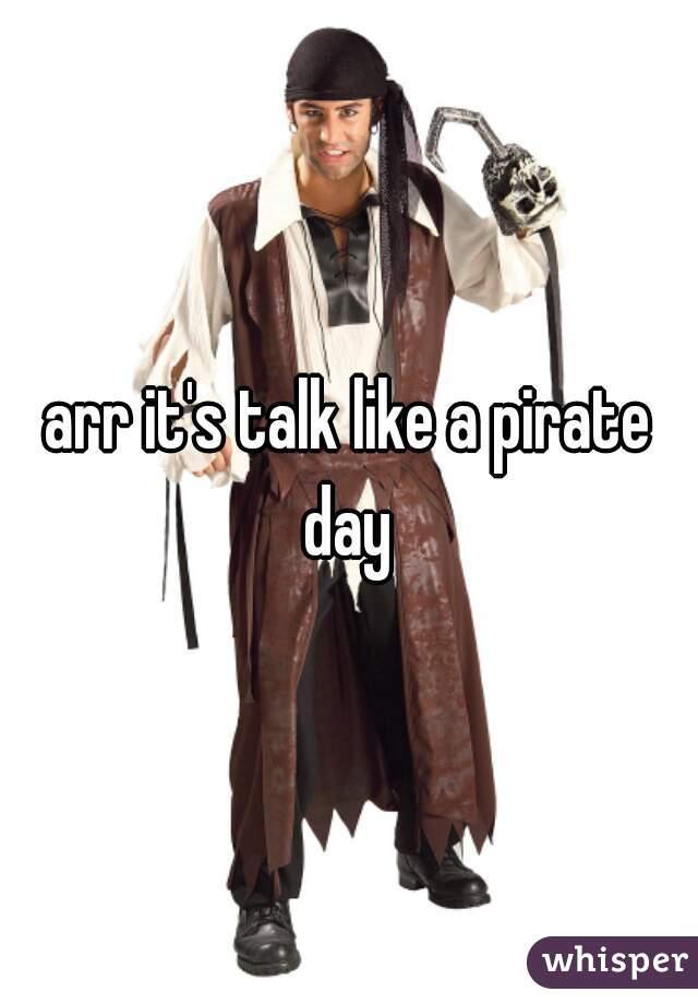 arr it's talk like a pirate day