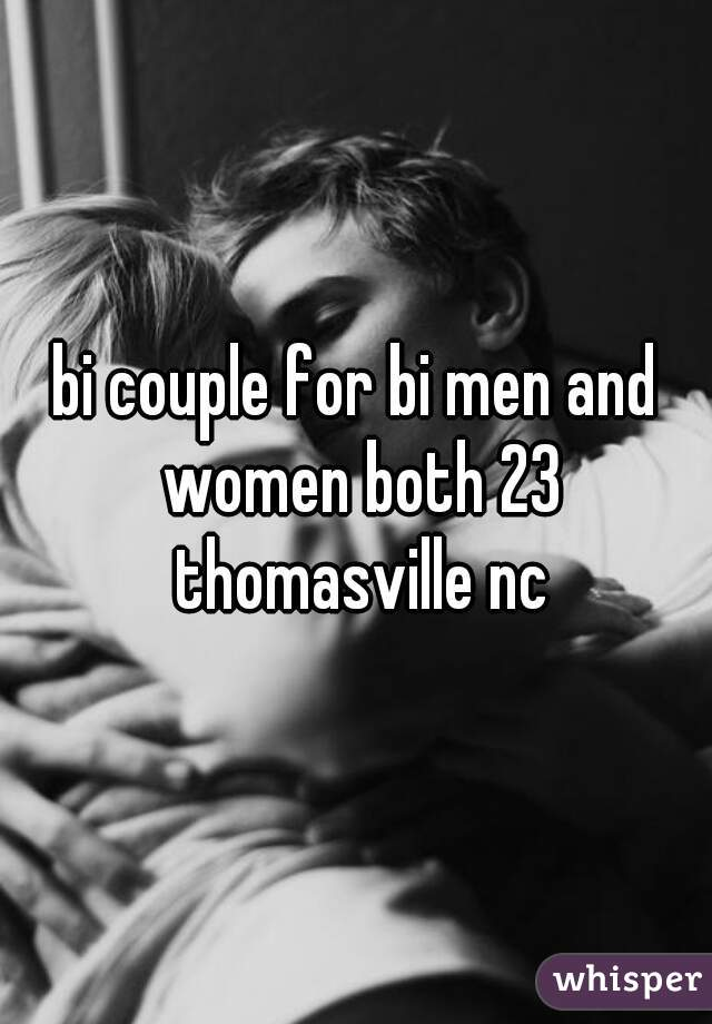 bi couple for bi men and women both 23 thomasville nc