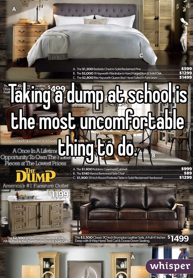 Taking a dump at school is the most uncomfortable thing to do.