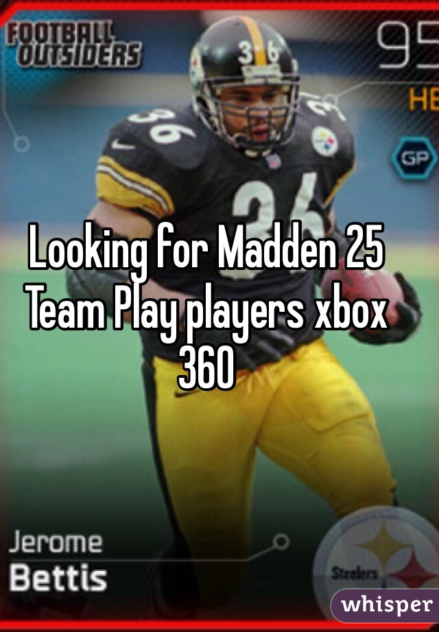 Looking for Madden 25 Team Play players xbox 360
