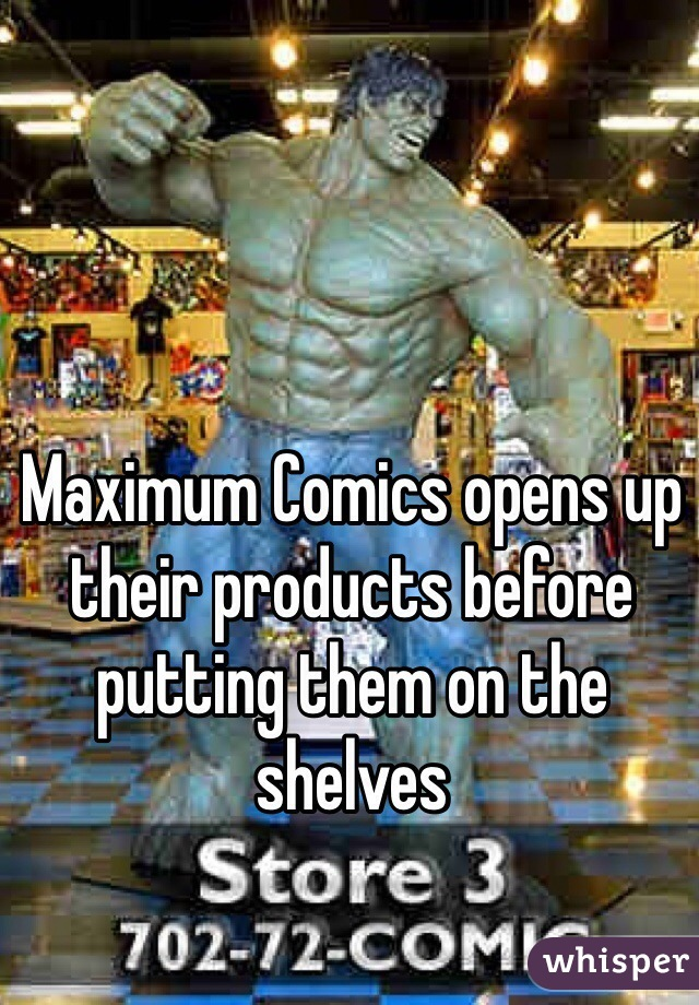 Maximum Comics opens up their products before putting them on the shelves