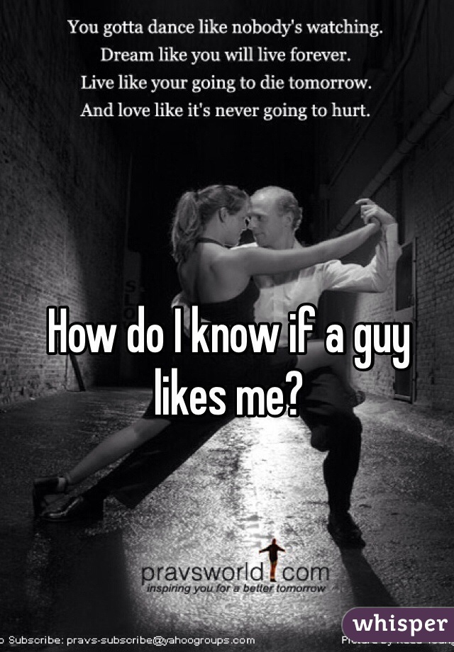 How do I know if a guy likes me?