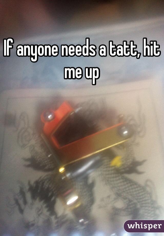 If anyone needs a tatt, hit me up