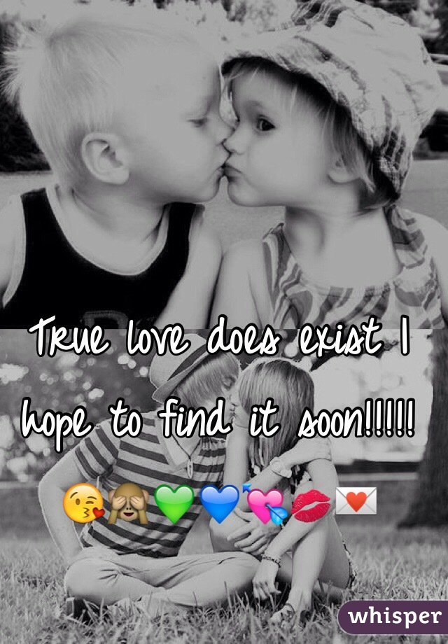 True love does exist I hope to find it soon!!!!!😘🙈💚💙💘💋💌