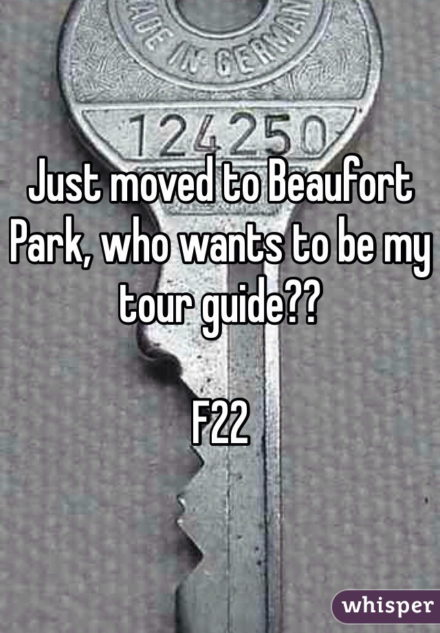 Just moved to Beaufort Park, who wants to be my tour guide??  F22