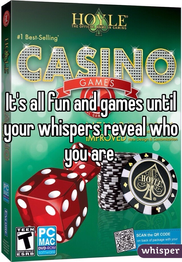 It's all fun and games until your whispers reveal who you are.