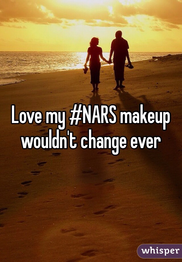 Love my #NARS makeup wouldn't change ever
