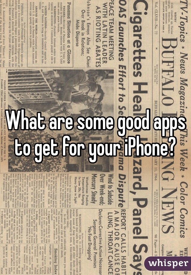 What are some good apps to get for your iPhone?