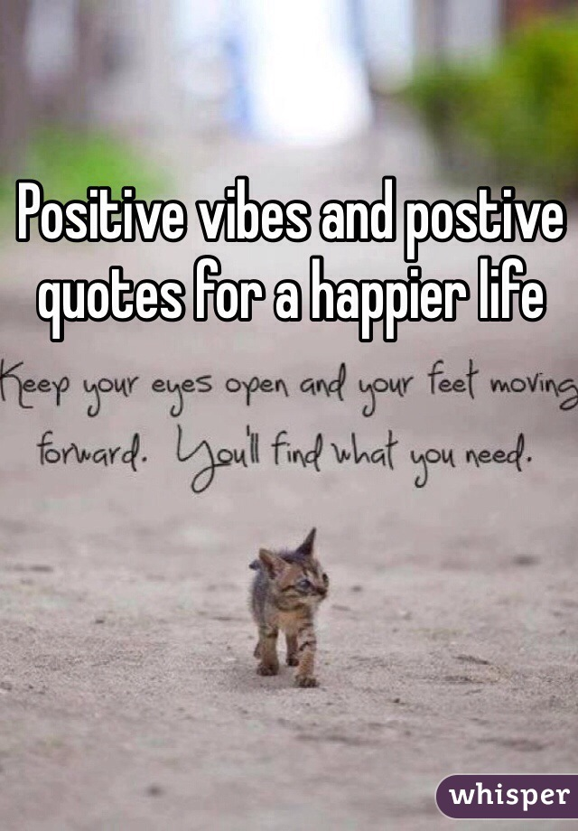 Positive vibes and postive quotes for a happier life