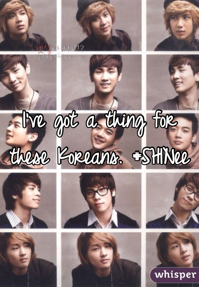 I've got a thing for these Koreans. #SHINee