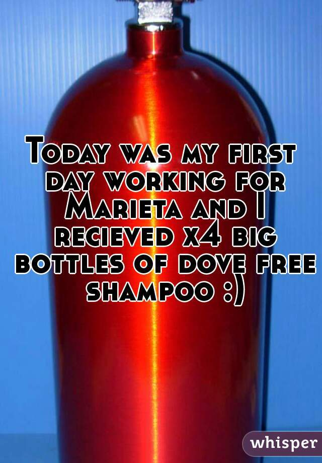 Today was my first day working for Marieta and I recieved x4 big bottles of dove free shampoo :)