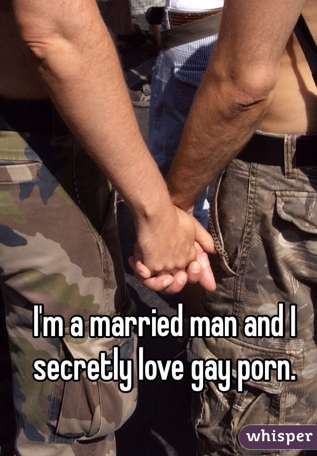 I'm a married man and I secretly love gay porn.