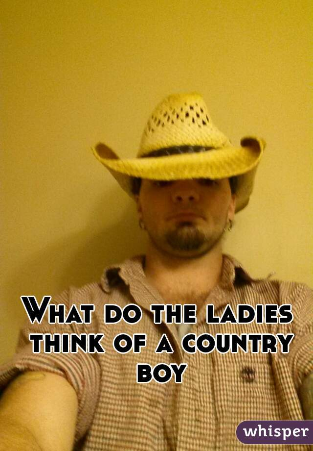 What do the ladies think of a country boy