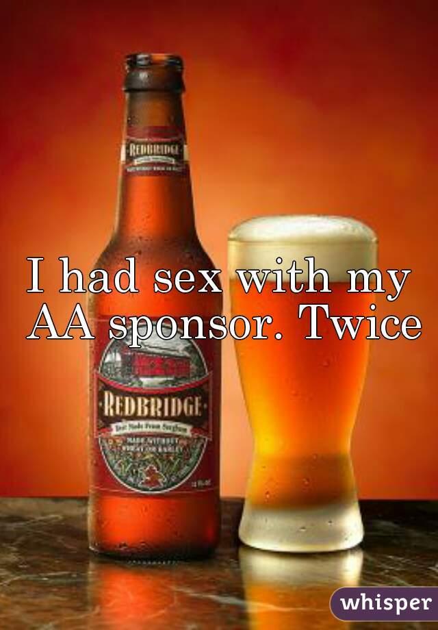 I had sex with my AA sponsor. Twice