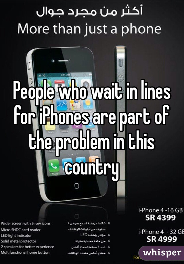 People who wait in lines for iPhones are part of the problem in this country
