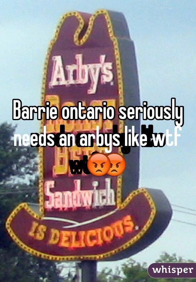 Barrie ontario seriously needs an arbys like wtf😡