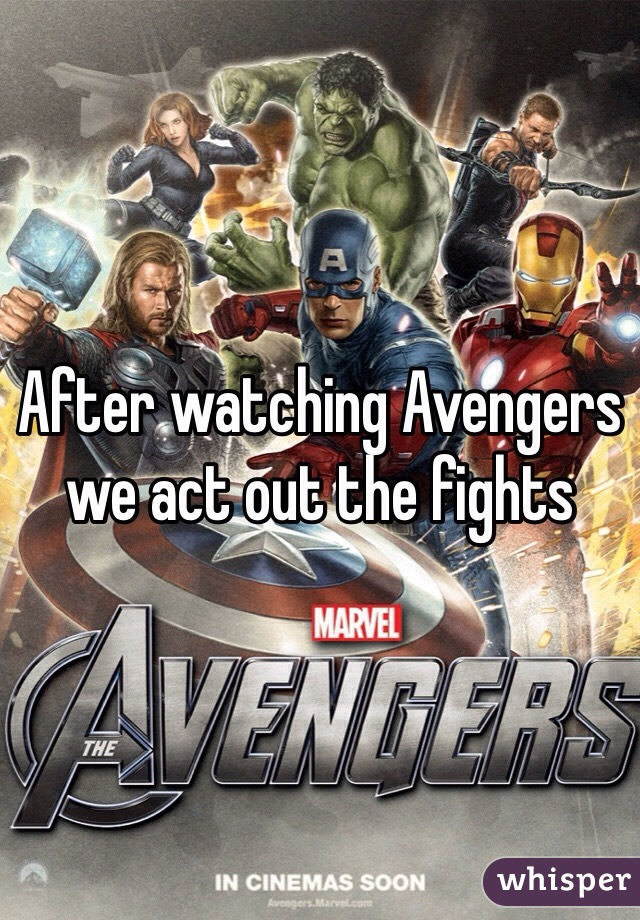 After watching Avengers we act out the fights