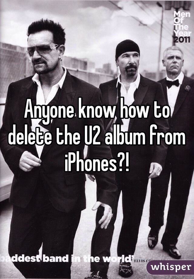 Anyone know how to delete the U2 album from iPhones?!