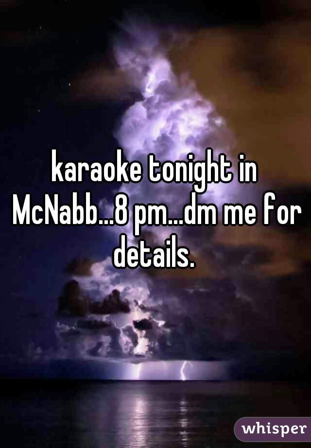 karaoke tonight in McNabb...8 pm...dm me for details.