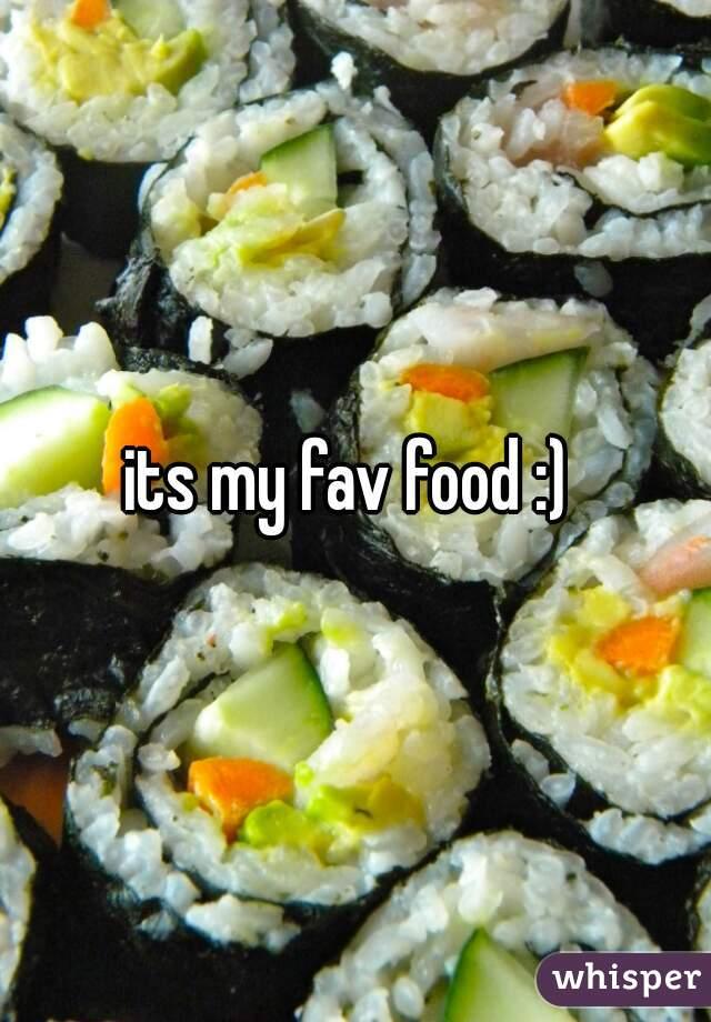 its my fav food :)