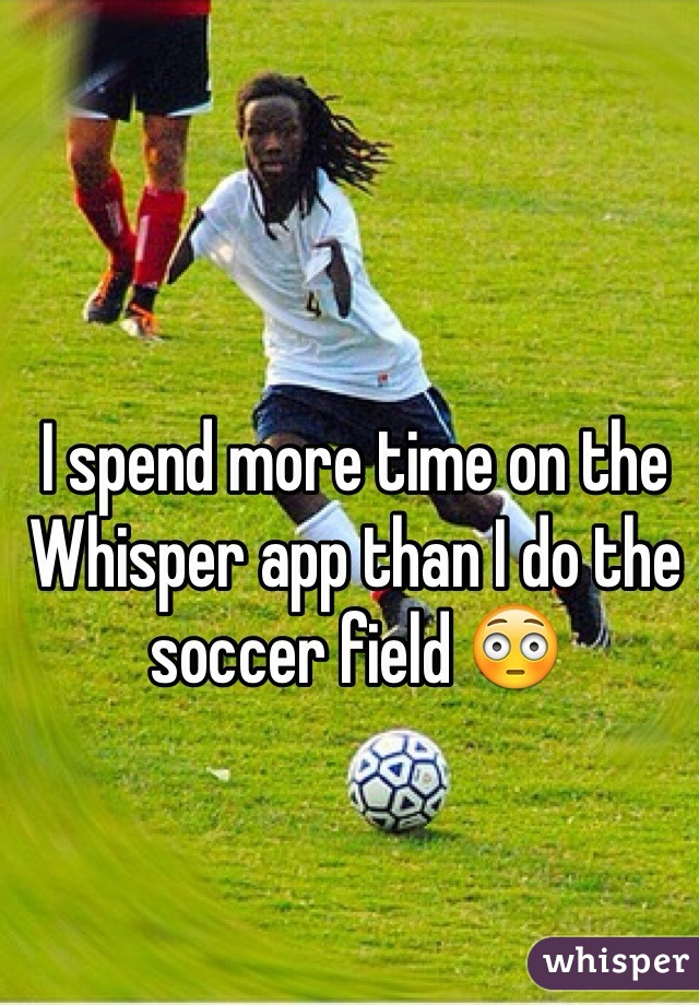 I spend more time on the Whisper app than I do the soccer field 😳