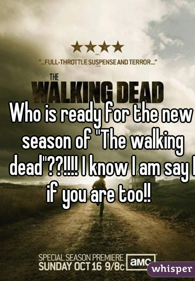 """Who is ready for the new season of """"The walking dead""""??!!!! I know I am say I if you are too!!"""
