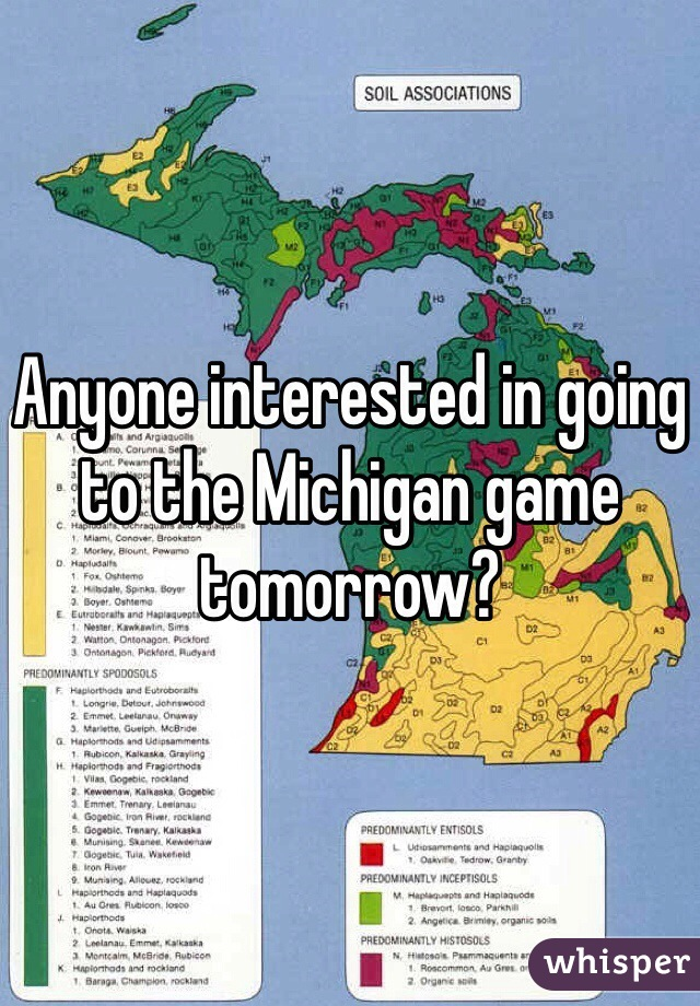 Anyone interested in going to the Michigan game tomorrow?