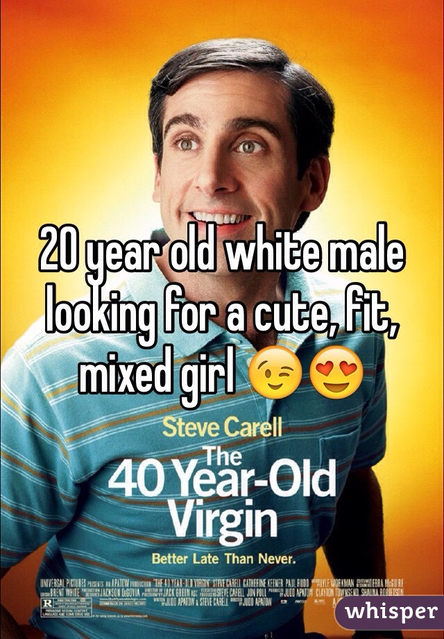 20 year old white male looking for a cute, fit, mixed girl 😉😍