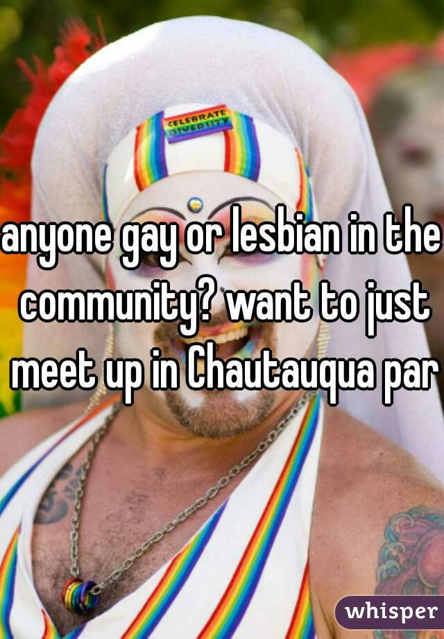 anyone gay or lesbian in the community? want to just meet up in Chautauqua park