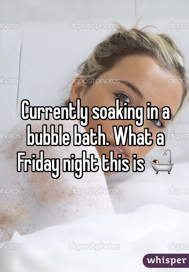 Currently soaking in a bubble bath. What a Friday night this is 🛀