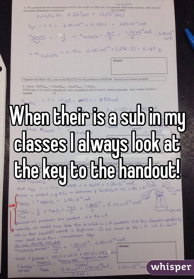When their is a sub in my classes I always look at the key to the handout!