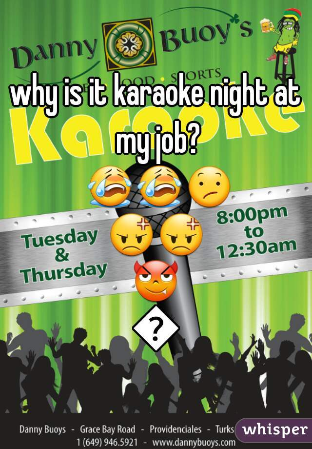 why is it karaoke night at my job? 😭😭😕😡😡😈😈