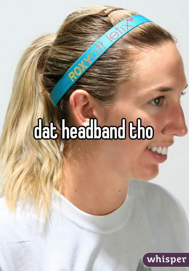 dat headband tho