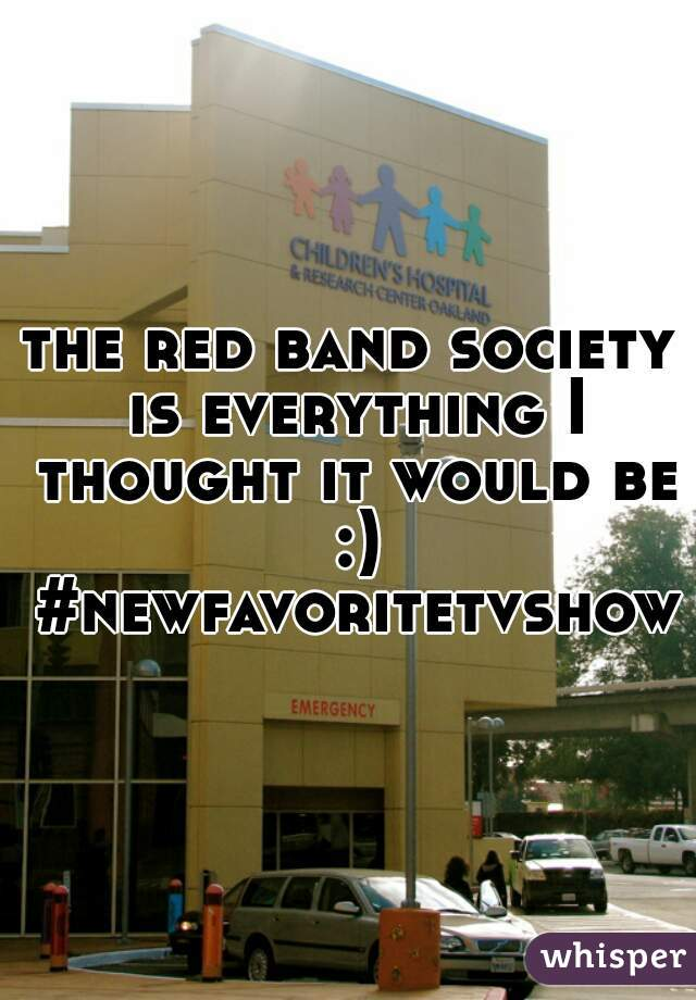 the red band society is everything I thought it would be :) #newfavoritetvshow
