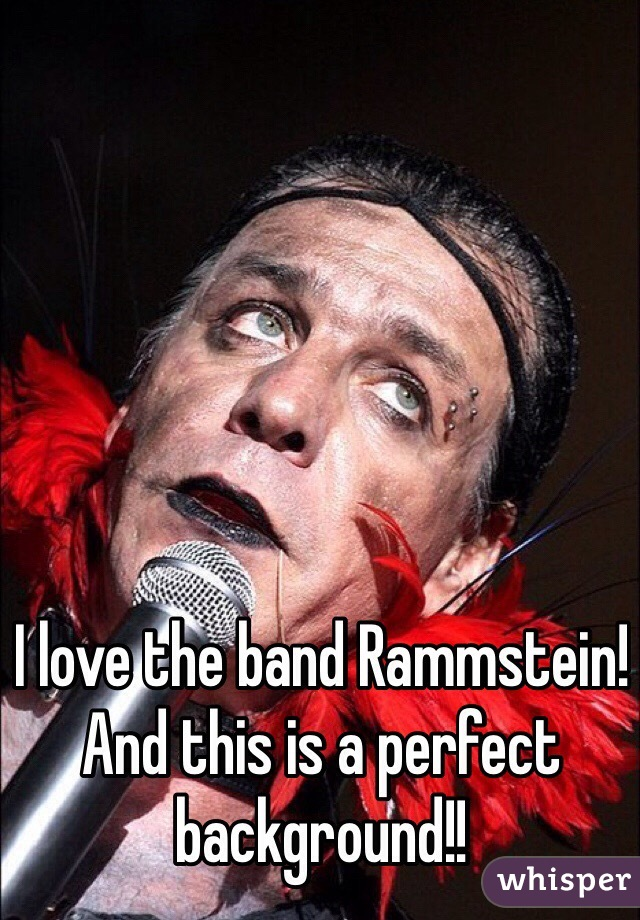 I love the band Rammstein! And this is a perfect background!!