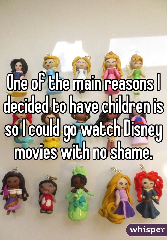 One of the main reasons I decided to have children is so I could go watch Disney movies with no shame.