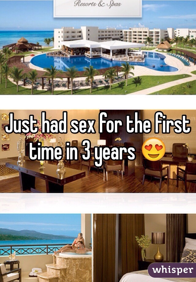 Just had sex for the first time in 3 years 😍